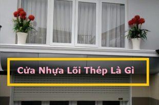 cua-nhua-loi-thep-la-gi